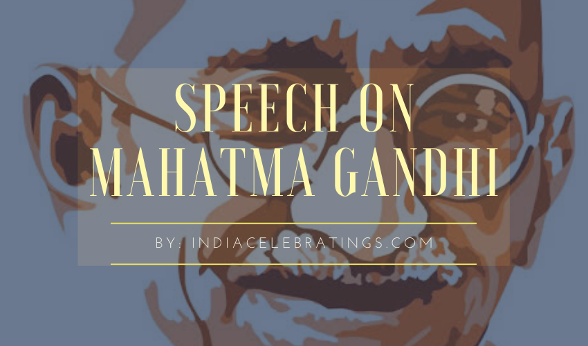 Speech on Mahatma Gandhi For Students