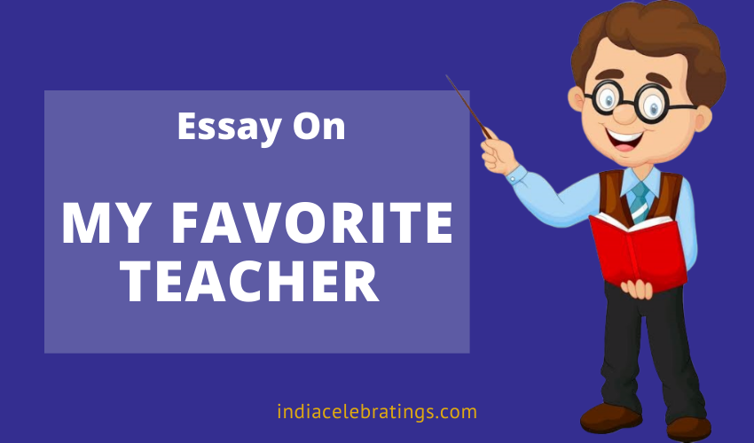 Essay On My Favorite Teacher For Students