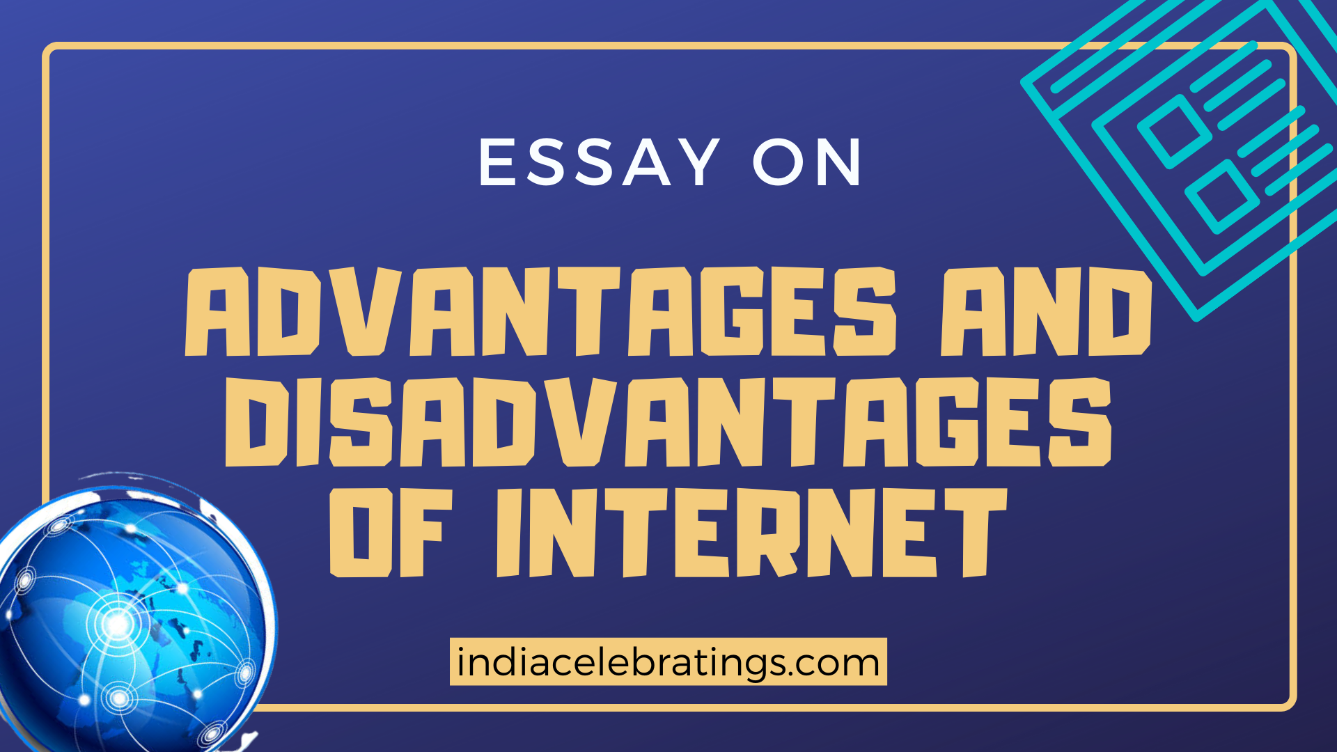 Uses, Advantages & Disadvantages of Internet | Essays & Paragraphs