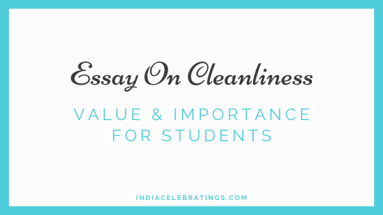 Essay On Cleanliness | Value & Importance For Students
