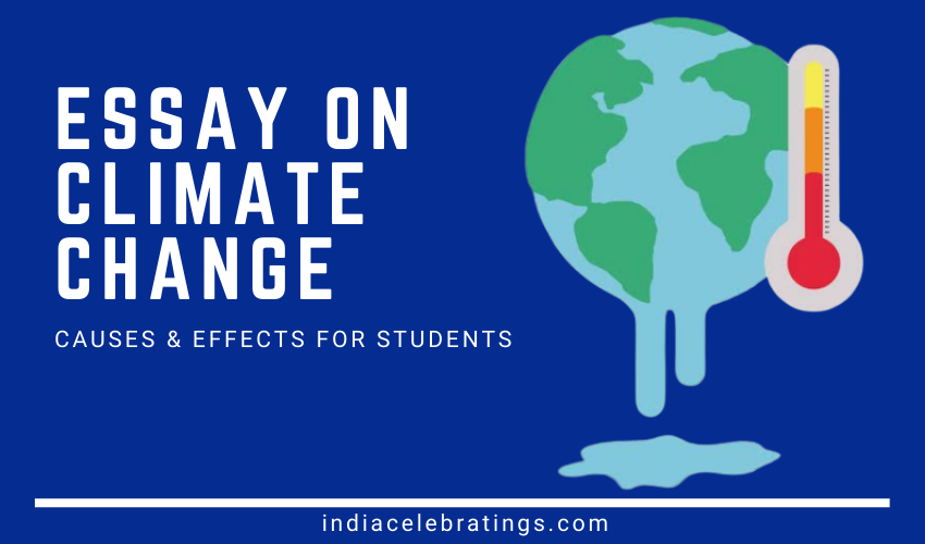 Essay On Climate Change | Causes & Effects For Students