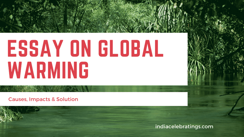 Essay On Global Warming | Causes, Impacts & Solution