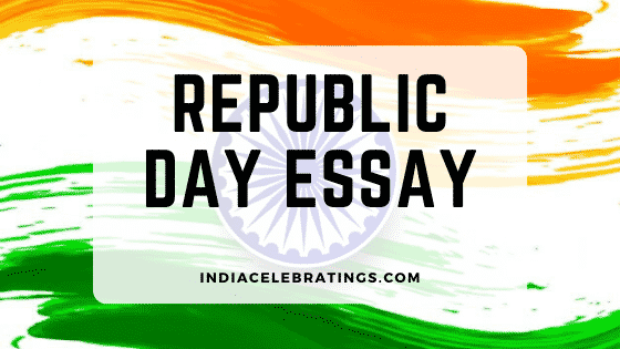 Essay on Republic Day India 2020 | Selected Essays & Speeches For Students
