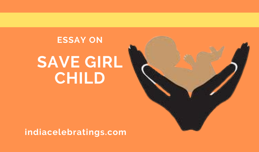 Essay on Save Girl Child | Importance & Advantages in Life