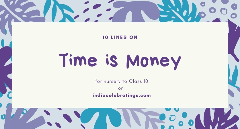 10 Lines On Time Is Money In English For Children
